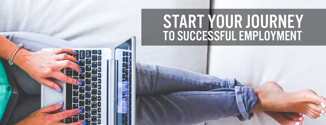 Start your journey to successful employment